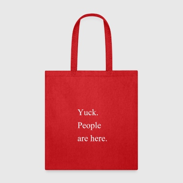 Yuck People are here - Tote Bag