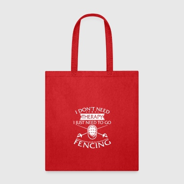 Funny I Don't Need Therapy Fencing - Tote Bag