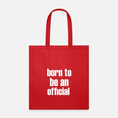 Official Person born to be an official - Tote Bag