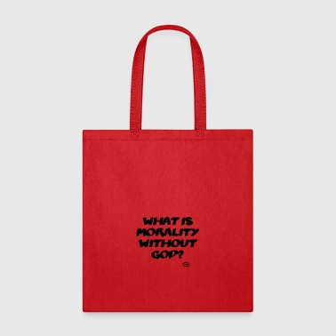 Morality What is morality? - Tote Bag
