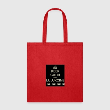 Calm keep calm and lulukcine ahahahahah - Tote Bag