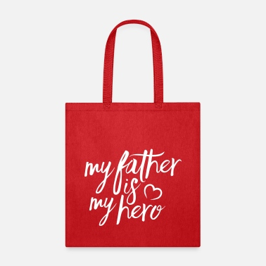 Fathers Day My father is my hero - Tote Bag
