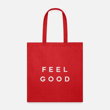 Feel Good Feel Good - Tote Bag