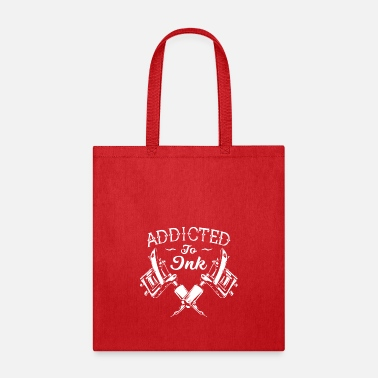 Ink Up Addicted To Ink Tattoos tattooing inked up - Tote Bag