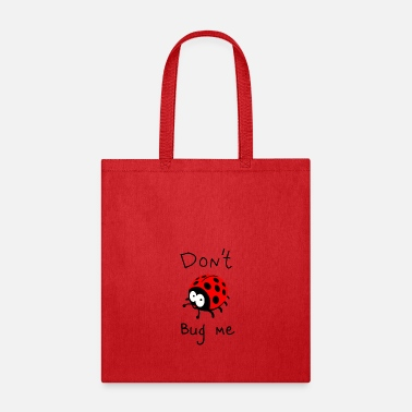 Bug DON'T BUG ME - Tote Bag
