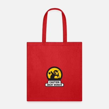 Worker Angry Worker - Tote Bag