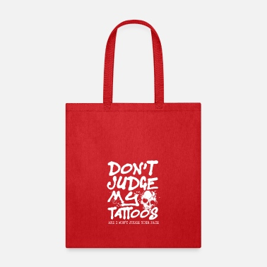 Ink Up Don t Judge My Tattoos inked up tattooing - Tote Bag