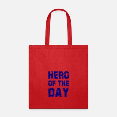 Hero of the Day - Heroes - Father - Mother - Tote Bag