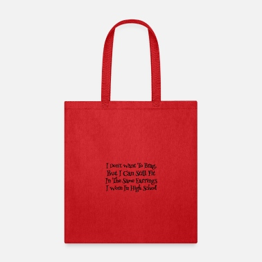 High School Senior I Don't Want To Brag Sarcasm High School Earrings Sarcastic Confession Gifts - Tote Bag