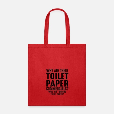 Bathroom Why Are There Toilet Paper Commercials Funny - Tote Bag