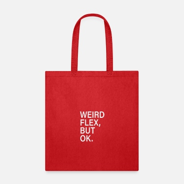 Meme Weird Flex But Ok Dank Meme Sayings - Tote Bag