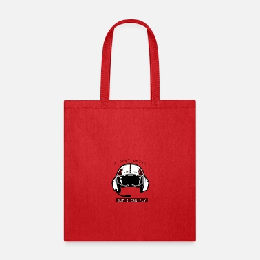 Pilot I Dont Drive But I can Fly - Tote Bag
