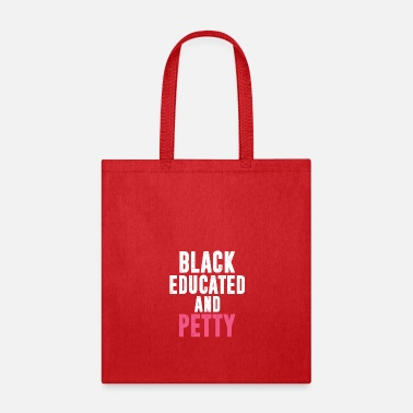 Stem Black Educated and Petty - Tote Bag