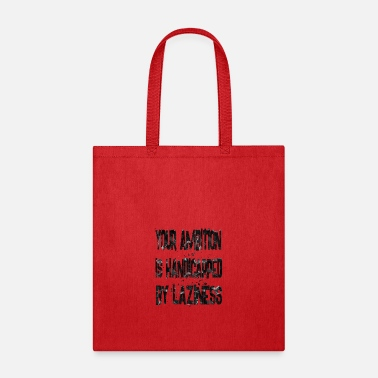 Handicap your ambition is handicapped - Tote Bag