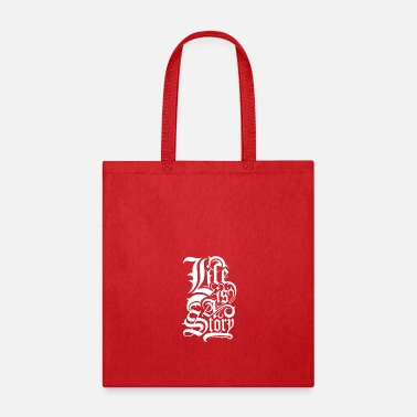 Slogan Life Is A Story - Tote Bag