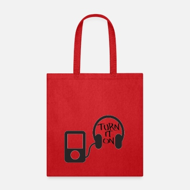 Turn turn down for what turn it on - Tote Bag
