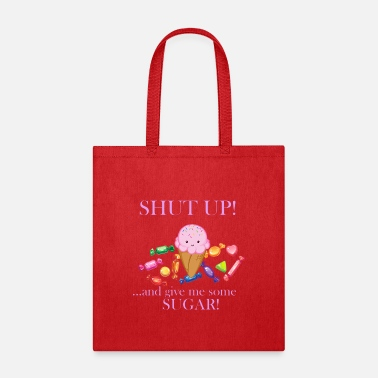 Sugar Shut up Sugar! - Tote Bag