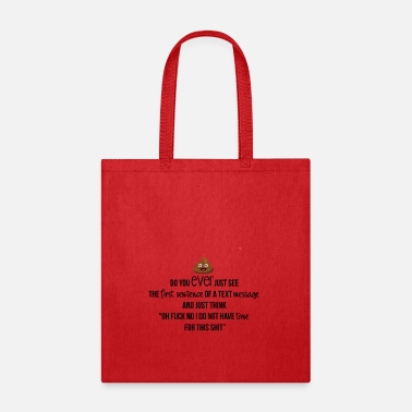 Text Message The first sentence of a text message - Tote Bag