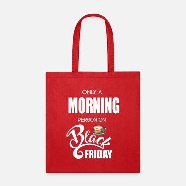 Only a Morning Person on Black Friday - Tote Bag
