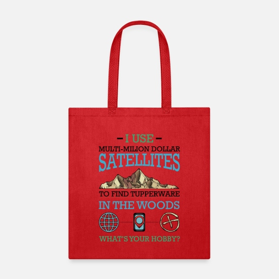 Tupperware Bags & Backpacks - I Use Multi-Million Dollar Satellites | Geocaching - Tote Bag red