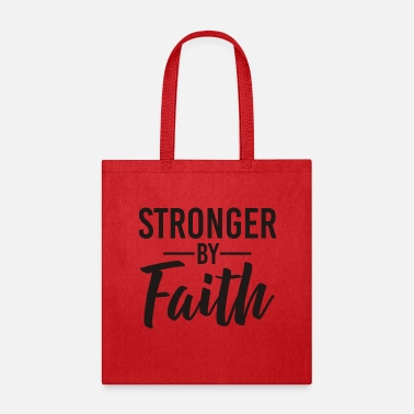 Faith Stronger by Faith - Tote Bag