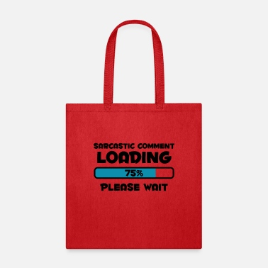Catchphrase Sarcastic Comment Loading - Black - Tote Bag