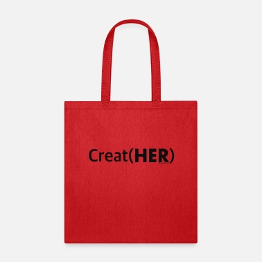 Collections Represent(HER) Collection: CreatHER (BL) - Tote Bag
