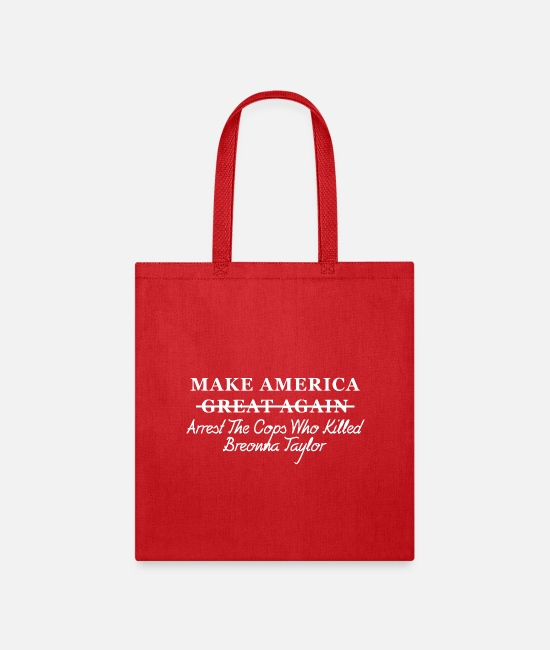 Breonna Taylor Bags & Backpacks - Make America Arrest The Cops Who Killed Breonna - Tote Bag red