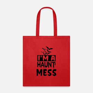 October I'm a haunt mess - Tote Bag