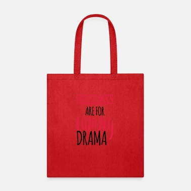Family Holiday Holidays are for family drama - Tote Bag