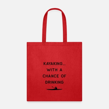 Kayaking Kayak Design Kayaking Chance Of Drinking Dark Kayaking Fishing Gift Rowing - Tote Bag