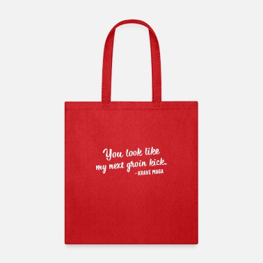 Kick Krav Maga My Next Groin Kick Israeli Self Defense - Tote Bag