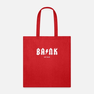 Bank Of Dad Bank of Dad - Tote Bag