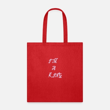 I M A KING - Tote Bag