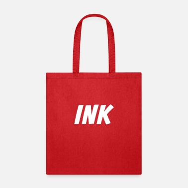 Ink Ink - Addicted to Ink - Inked Tattoo Artist - Tote Bag