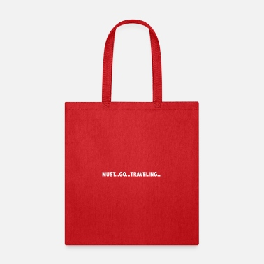MUST GO TRAVELING - Tote Bag