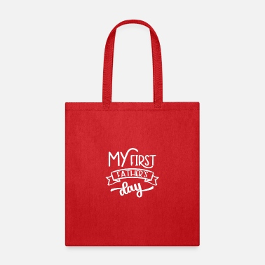 First Father S Day My First Father s Day - Tote Bag