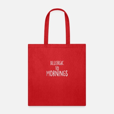 Allergic To Morning - Tote Bag