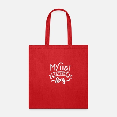 First Father S Day Funny My First Father s Day - Tote Bag