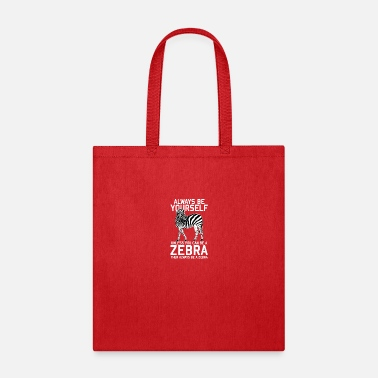 Zebra Animal Print - Always be a Zebra - Tote Bag