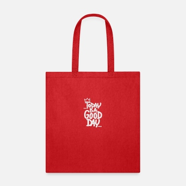 Day to day is a good day - Tote Bag
