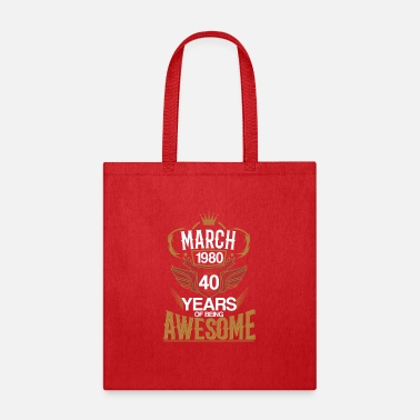 August Born Born in March 1980 40th Years of Being Awesome - Tote Bag