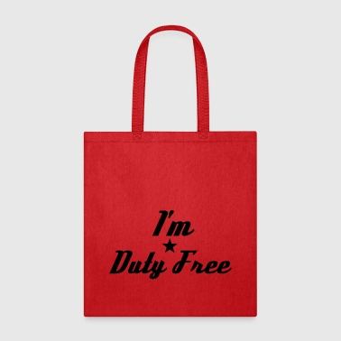 I'm Duty Free - Tote Bag