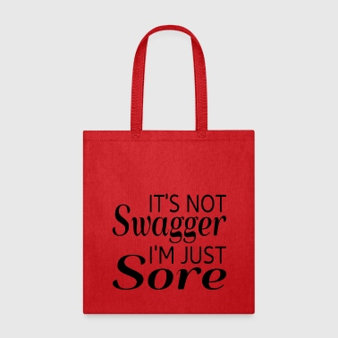 It's Not Swagger I'm Just Sore - Tote Bag