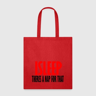isleep theres a nap for that - Tote Bag