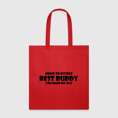 memo to myself best buddy you make my day - Tote Bag