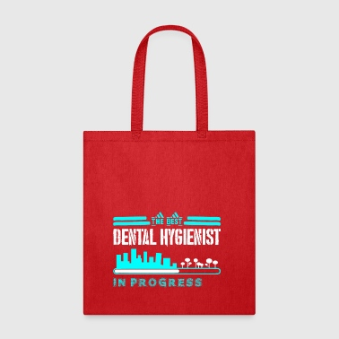 The Best Dental Hygienist In Progress - Tote Bag