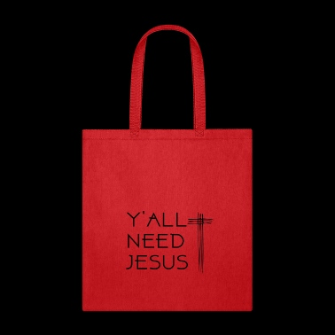 Y'all Need Jesus - Christian T-Shirt - Tote Bag