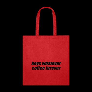 boys whatever coffee forever - Tote Bag