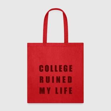College Ruined My Life 3 - Tote Bag